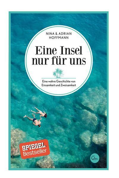 Eine Insel nur für uns - Eine wahre Geschichte von Einsamkeit und Zweisamkeit (Mängelexemplar)