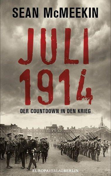 Juli 1914 - Der Countdown in den Krieg