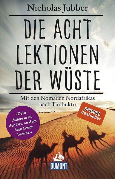 Die acht Lektionen der Wüste - Mit den Nomaden Nordafrikas nach Timbuktu (Mängelexemplar)
