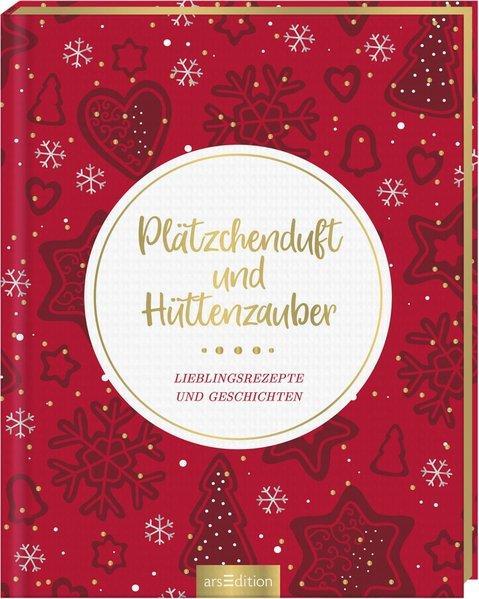 Plätzchenduft und Hüttenzauber-Lieblingsrezepte und Geschichten zur Weihnachtszeit (Mängelexemplar)