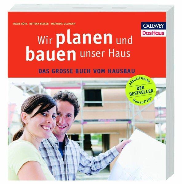 Wir planen und bauen unser Haus - Das große Buch vom Hausbau (Mängelexemplar)