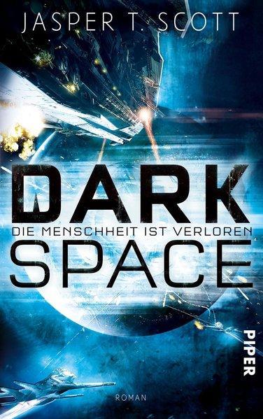 Dark Space - Die Menschheit ist verloren - Roman