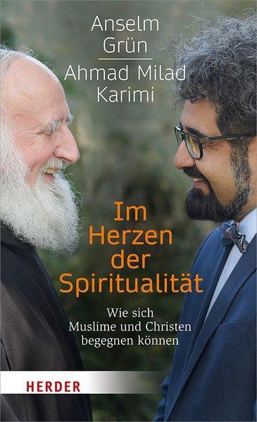 Im Herzen der Spiritualität - Wie sich Muslime und Christen begegnen können (Mängelexemplar)