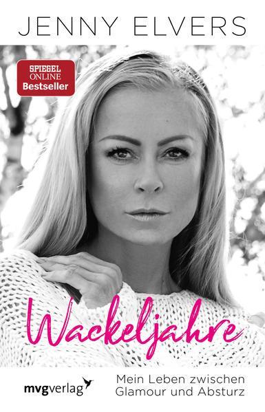 Wackeljahre - Mein Leben zwischen Glamour und Absturz (Mängelexemplar)
