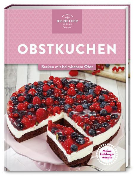Meine Lieblingsrezepte: Obstkuchen - Backen mit heimischem Obst (Mängelexemplar)