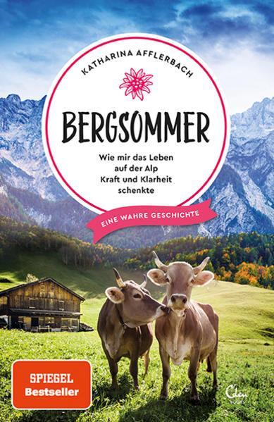 Bergsommer - Wie mir das Leben auf der Alp Kraft und Klarheit schenkte (Mängelexemplar)