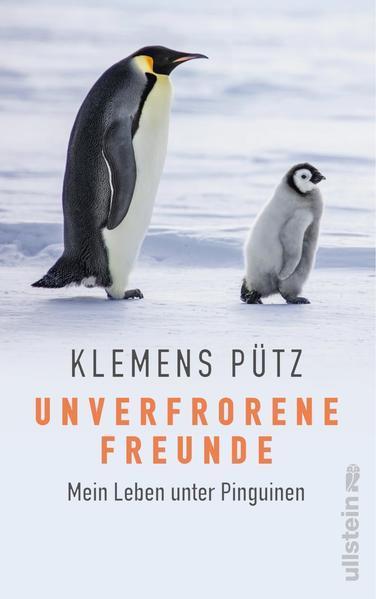 Unverfrorene Freunde - Mein Leben unter Pinguinen (Mängelexemplar)