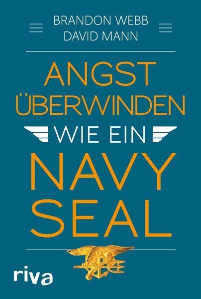 Angst überwinden wie ein Navy SEAL - (Mängelexemplar)