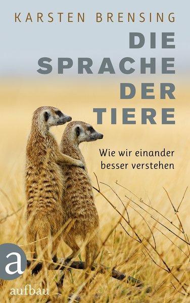 Die Sprache der Tiere - Wie wir einander besser verstehen (Mängelexemplar)