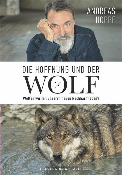 Die Hoffnung und der Wolf - Wollen wir mit unseren neuen Nachbarn leben? (Mängelexemplar)