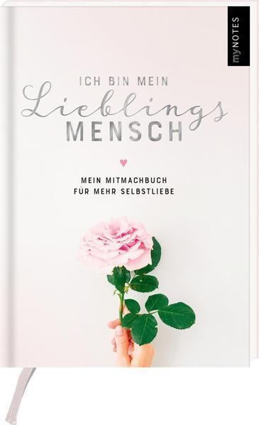 myNOTES Ich bin mein Lieblingsmensch - Mein Mitmachbuch für mehr Selbstliebe