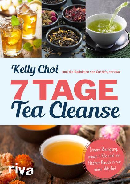7 Tage Tea Cleanse - Innere Reinigung, minus 4 Kilo und ein flacher Bauch (Mängelexemplar)