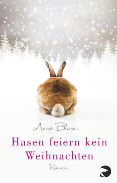 Hasen feiern kein Weihnachten - Roman