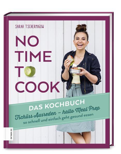 No time to cook - Tschüss Ausreden, hallo Meal Prep – schnell, einfach, gesund (Mängelexemplar)