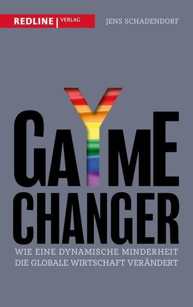 GaYme Changer - Wie eine dynamische Minderheit die globale Wirtschaft verändert (Mängelexemplar)