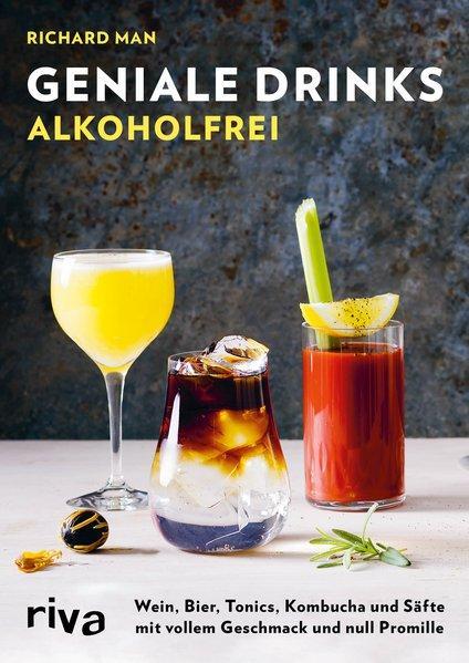 Geniale Drinks alkoholfrei - Cocktails, Longdrinks und Aperitifs (Mängelexemplar)