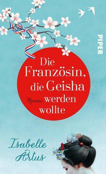 Die Französin, die Geisha werden wollte - Roman (Mängelexemplar)