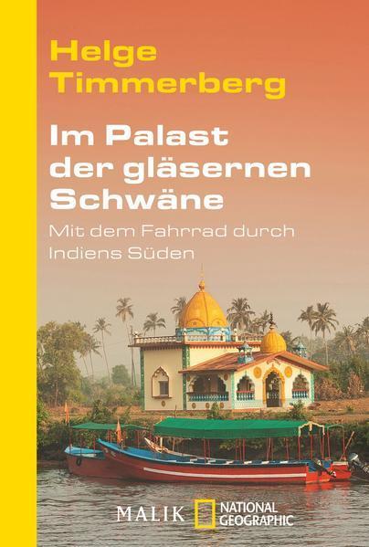 Im Palast der gläsernen Schwäne - Mit dem Fahrrad durch Indiens Süden