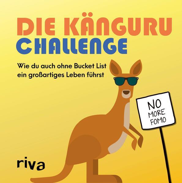 Die Känguru-Challenge - Wie du auch ohne Bucket List ein großartiges Leben führst (Mängelexemplar)
