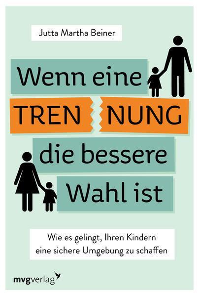 Wenn eine Trennung die bessere Wahl ist - Kindern eine sichere Umgebung... (Mängelexemplar)