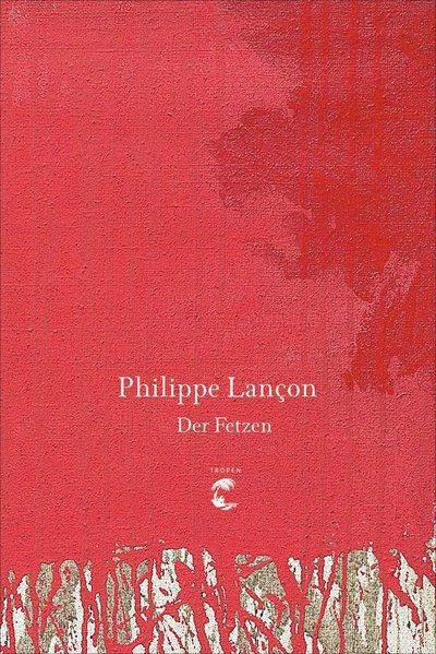 Der Fetzen - Biografischer Roman (Mängelexemplar)