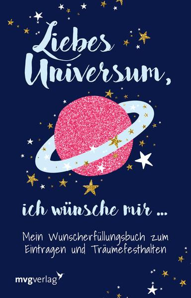 Liebes Universum, ich wünsche mir … - Mein Wunscherfüllungsbuch (Mängelexemplar)