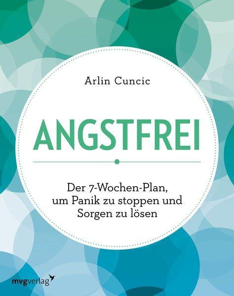 Angstfrei - Der 7-Wochen-Plan, um Panik zu stoppen und Sorgen zu lösen (Mängelexemplar)