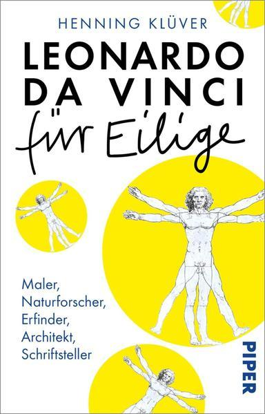 Leonardo da Vinci für Eilige - Maler, Naturforscher, Erfinder, Architekt, Schriftsteller
