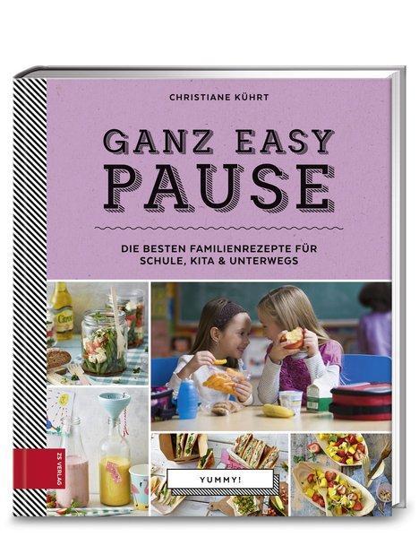 Yummy! Ganz easy Pause - Die besten Familienrezepte für Schule, Kita und unterwegs (Mängelexemplar)