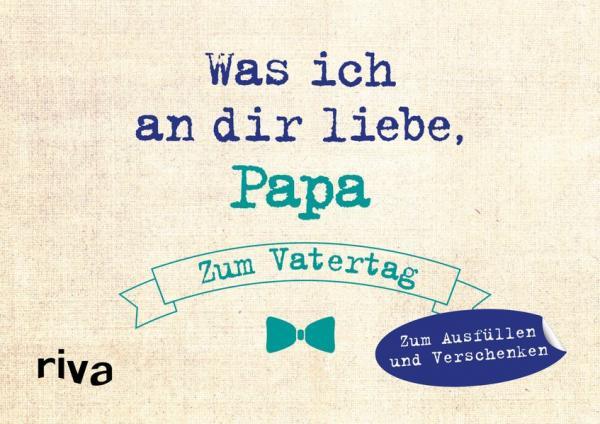 Was ich an dir liebe, Papa – Zum Vatertag - Zum Ausfüllen und Verschenken (Mängelexemplar)