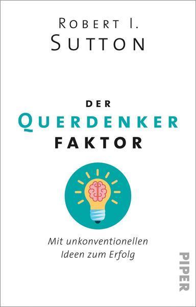 Der Querdenker-Faktor - Mit unkonventionellen Ideen zum Erfolg