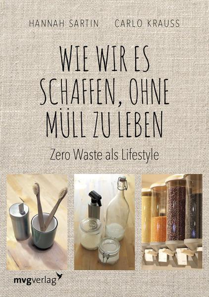 Wie wir es schaffen, ohne Müll zu leben - Zero Waste als Lifestyle (Mängelexemplar)