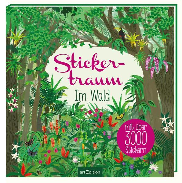 Stickertraum - Im Wald - Mit über 3000 Stickern (Mängelexemplar)