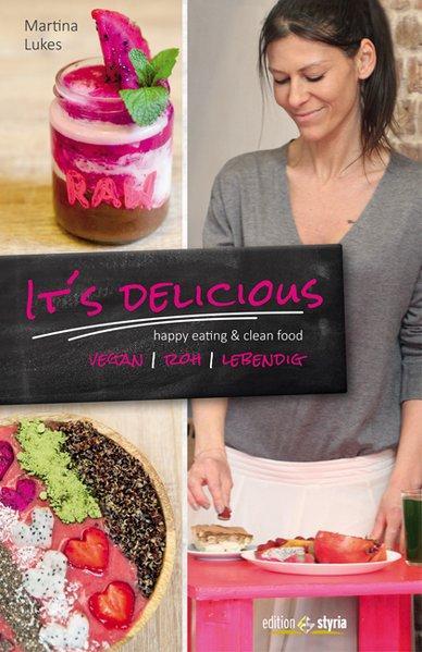 It's delicious - happy eating & clean food (Vegan, roh, lebendig)