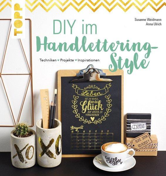 DIY im Handlettering-Style - Techniken - Projekte - Inspirationen (Mängelexemplar)