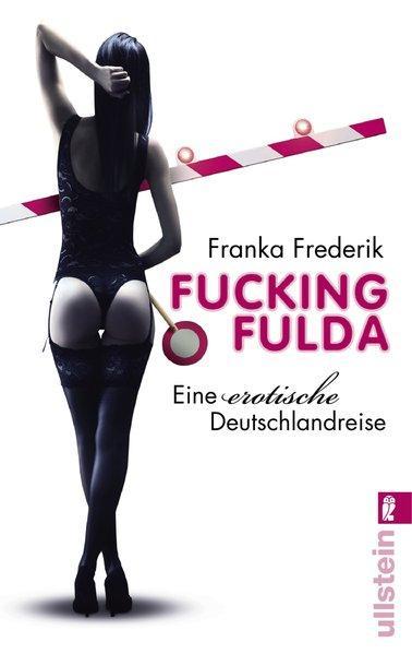 Fucking Fulda - Eine erotische Deutschlandreise
