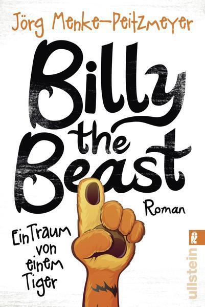 Billy the Beast. Ein Traum von einem Tiger - Roman