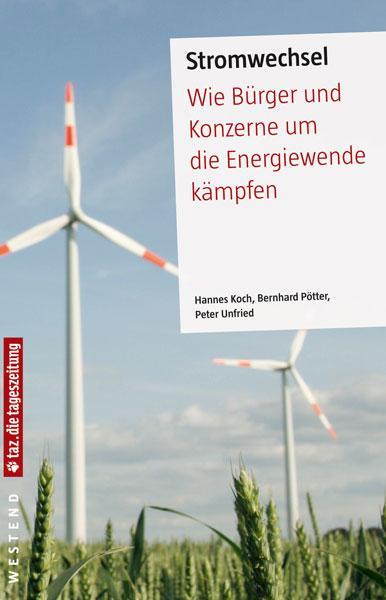 Stromwechsel - Wie Bürger und Konzerne um die Energiewende kämpfen (Mängelexemplar)