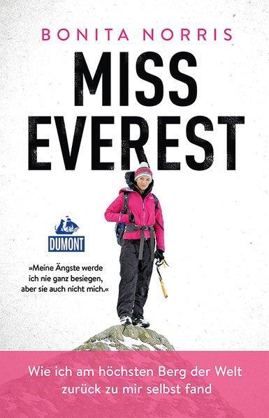 Miss Everest - Wie ich am höchsten Berg der Welt zurück zu mir selbst fand (Mängelexemplar)