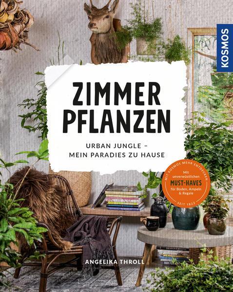 Zimmerpflanzen - Urban Jungle - Mein Paradies zu Hause