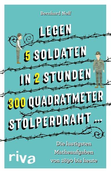 """""""Legen 5 Soldaten in 2 Stunden 300 Quadratmeter Stolperdraht …"""" (Mängelexemplar)"""