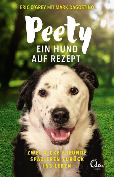 Peety - Ein Hund auf Rezept. Zwei dicke Freunde spazieren zurück ins Leben (Mängelexemplar)