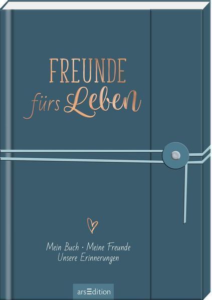 Freunde fürs Leben - Mein Buch. Meine Freunde. Unsere Erinnerungen