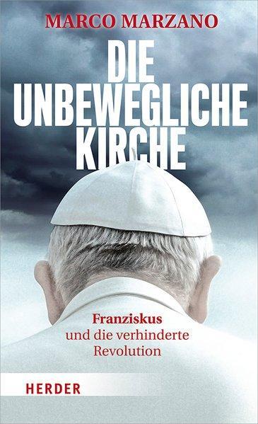 Die unbewegliche Kirche - Franziskus und die verhinderte Revolution (Mängelexemplar)