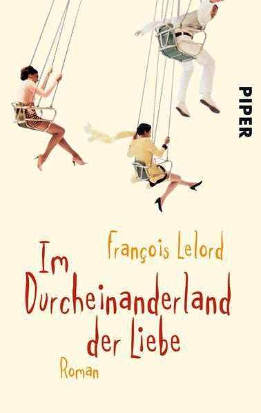 Im Durcheinanderland der Liebe - Roman (Mängelexemplar)