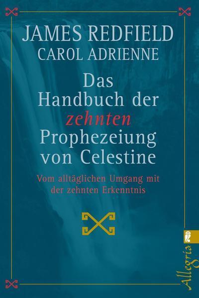 Das Handbuch der zehnten Prophezeiung von Celestine - Vom alltäglichen Umgang ...