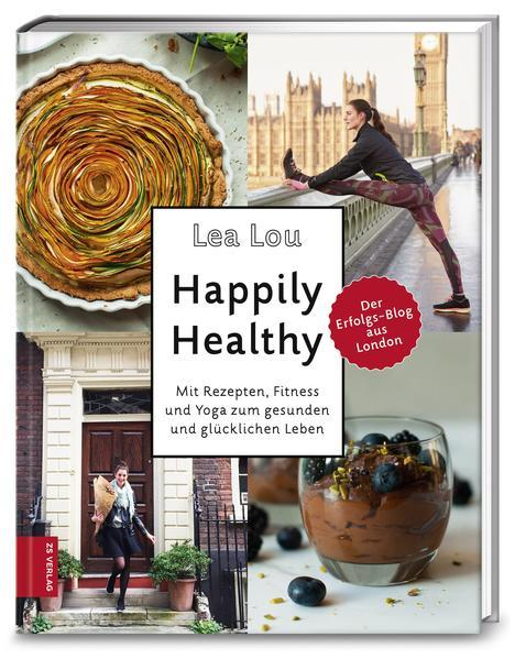 Happily Healthy - Mit Rezepten, Fitness, Yoga zum gesunden & glücklichen Leben (Mängelexemplar)