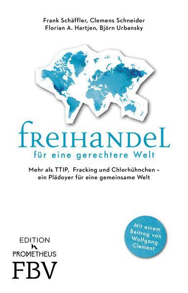 Freihandel für eine gerechtere Welt - Mehr als TTIP, Fracking, Chlorhühnchen (Mängelexemplar)