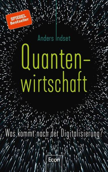 Quantenwirtschaft - Was kommt nach der Digitalisierung? (Mängelexemplar)