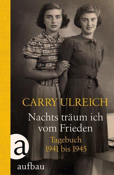 Nachts träum ich vom Frieden - Tagebuch 1941-1945 (Mängelexemplar)
